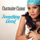 Charmaine Clamor: Something Good